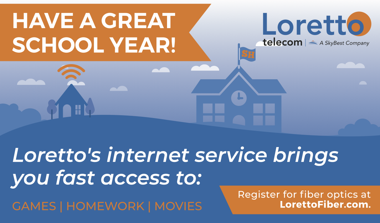 Loretto Telecom. A SkyBest Company. Have a great school year! Lorett's internet service brings you fast access to: games, homework, movies. Register for fiber optics at LorettoFiber.com.