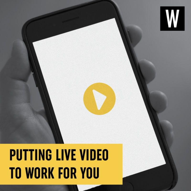 Putting Live Video to Work for You